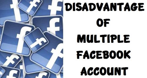5 Disadvantages of Multiple Facebook Account of Same Person