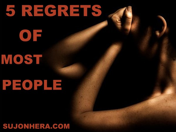 5 Regrets Of Most People At The End Of Their Life