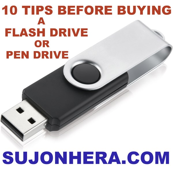 10 Tips Before Buying A USB Pen drive Or Flash drive
