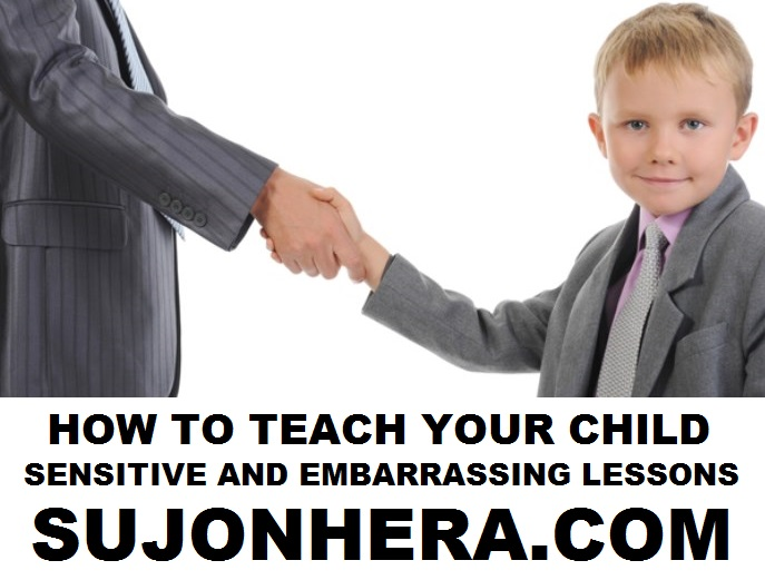 How To Teach Your Child Sensitive & Embarrassing Lessons