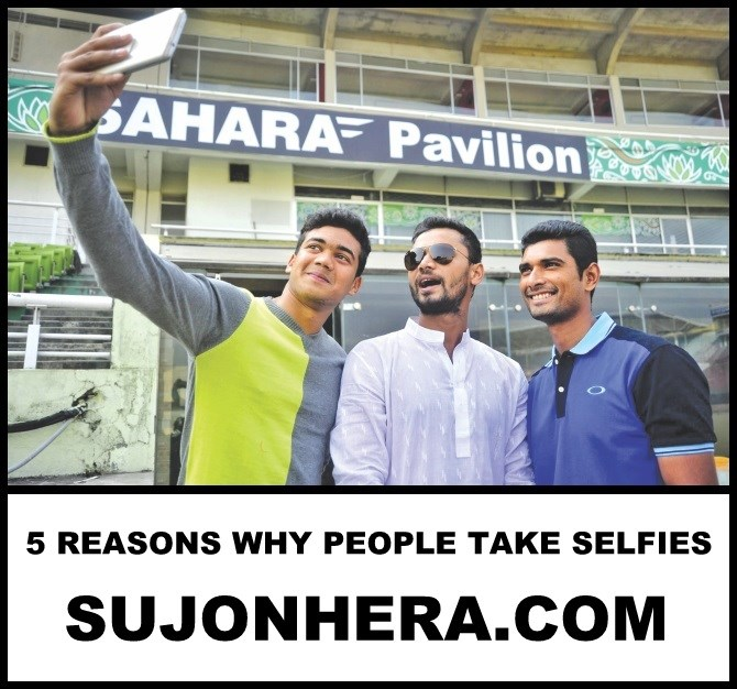 Selfie Tips 5 Reasons Why People Take Selfie