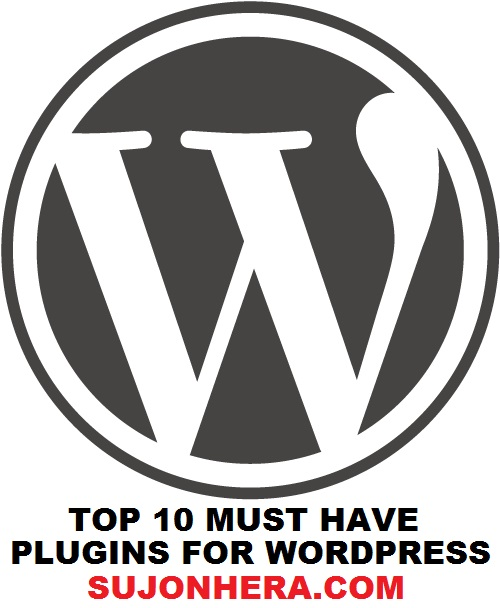 Top 10 Must Have Plugins For WordPress Websites Or Blogs
