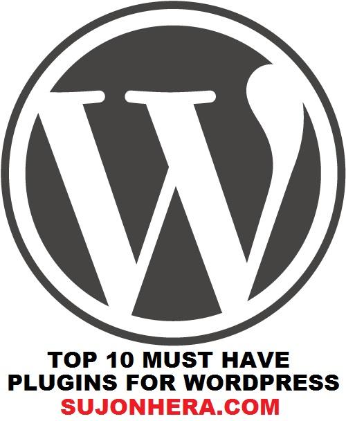 Top 10 Must Have Plugins For WordPress Websites Or Blogs