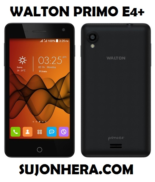 Walton Primo E4+ Android Phone Full Specifications & Price