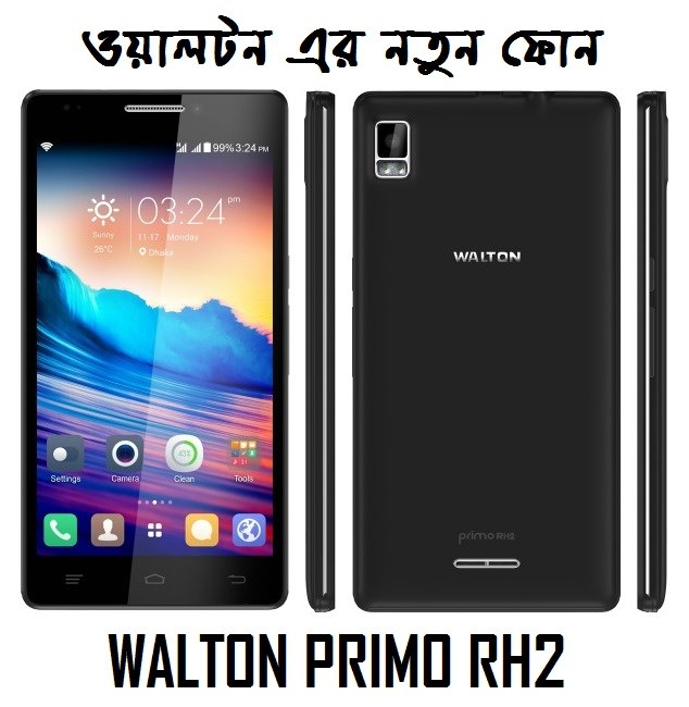 Walton Primo RH2 Android Phone Full Specifications & Price