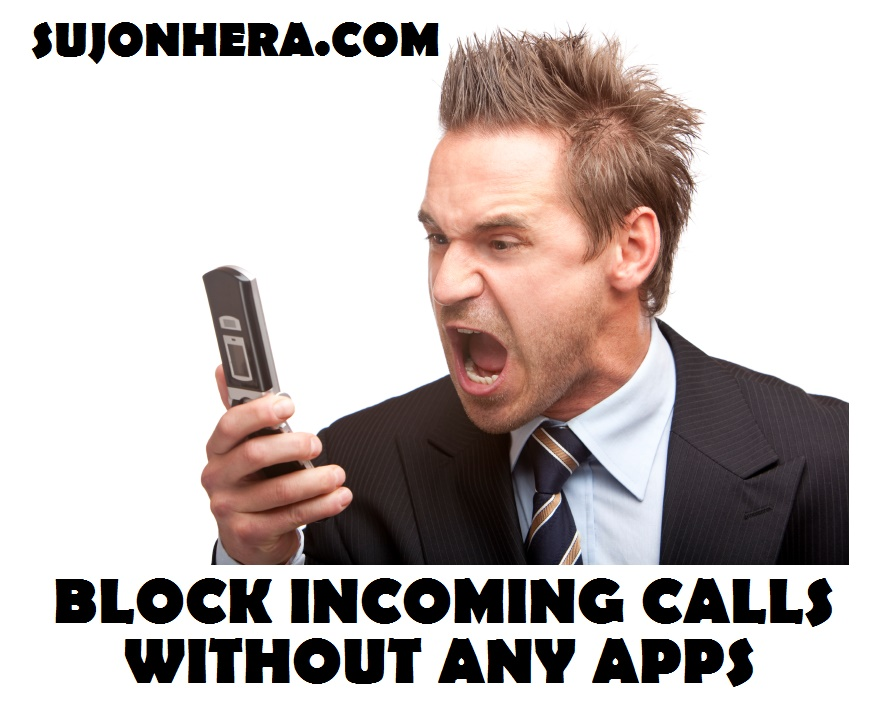 How To Block Incoming Calls Without Apps In Android Phone