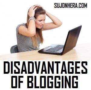 Top 5 Disadvantages Of Blogging As A Profession