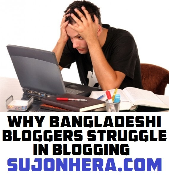 8 Reasons Why Bangladeshi Bloggers Struggle In Blogging