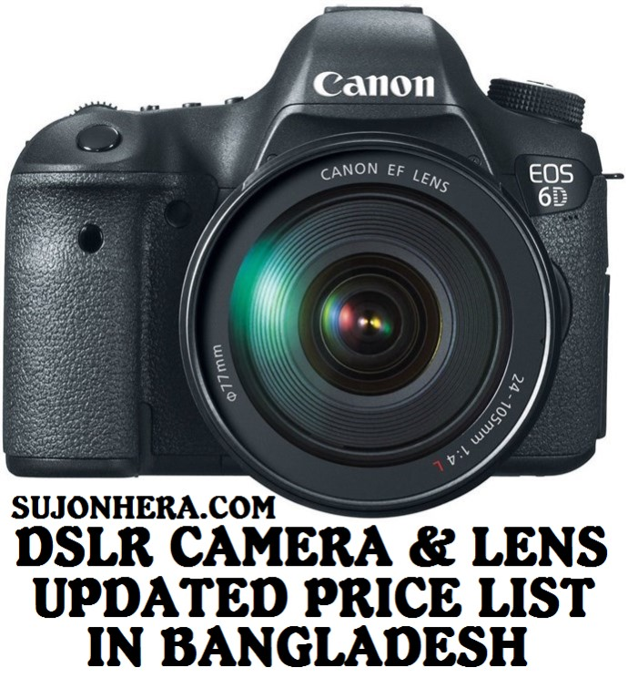 DSLR Camera & Lens Updated Price List In Bangladesh