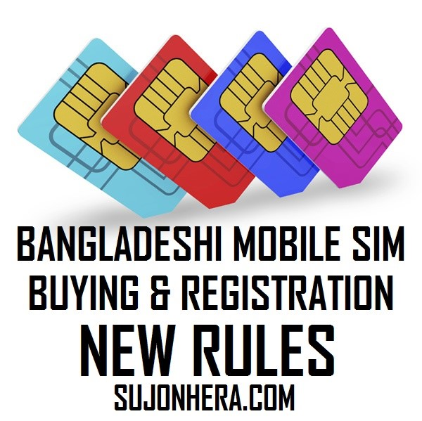 Bangladeshi Mobile SIM Buying And Registration New Rules