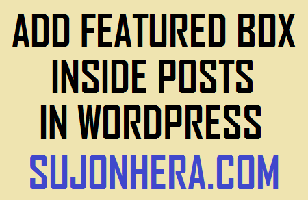 How To Add Featured Box Inside Posts In WordPress