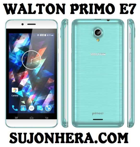 Walton Primo E7 Android Phone Full Specifications & Price