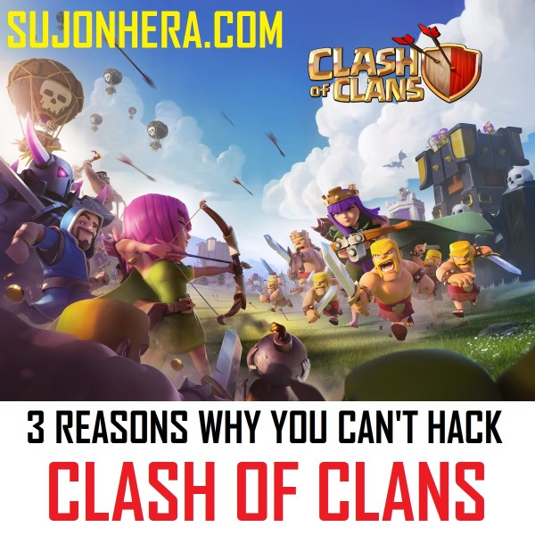 5 Reasons Why You Can't Hack Clash Of Clans Game
