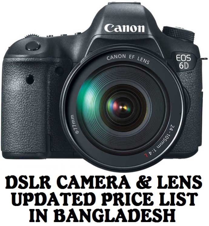 DSLR Camera & Lens Updated Price List In Bangladesh