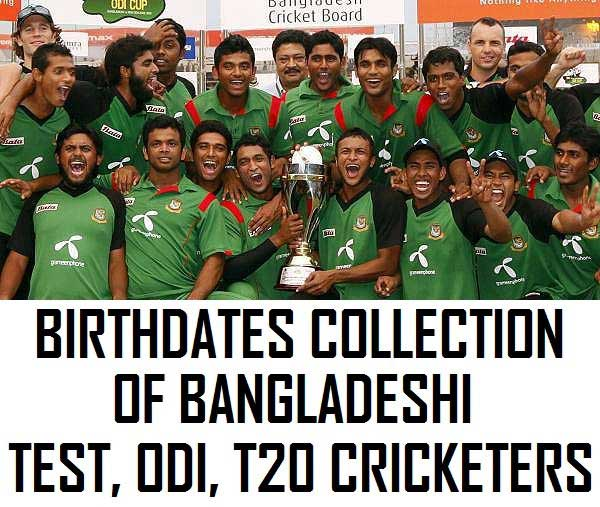 Birthdates Collection Of Bangladeshi Test, ODI, T20 Cricketers