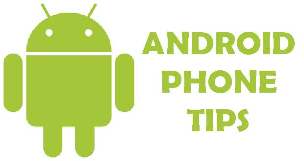 10 Common Tips For Every Android Phone Users